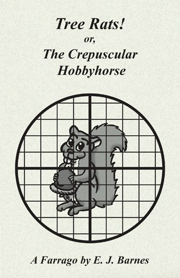 Tree Rats! or, The Crepuscular Hobbyhorse: A Farrago issue cover